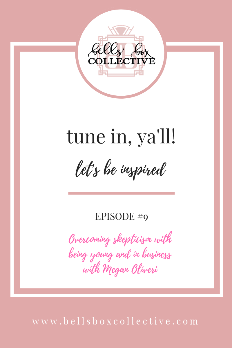 "Episode #9 of Podcast ""Let's be inspired"" with Megan Oliveri about overcoming skepticism with being young and in business"