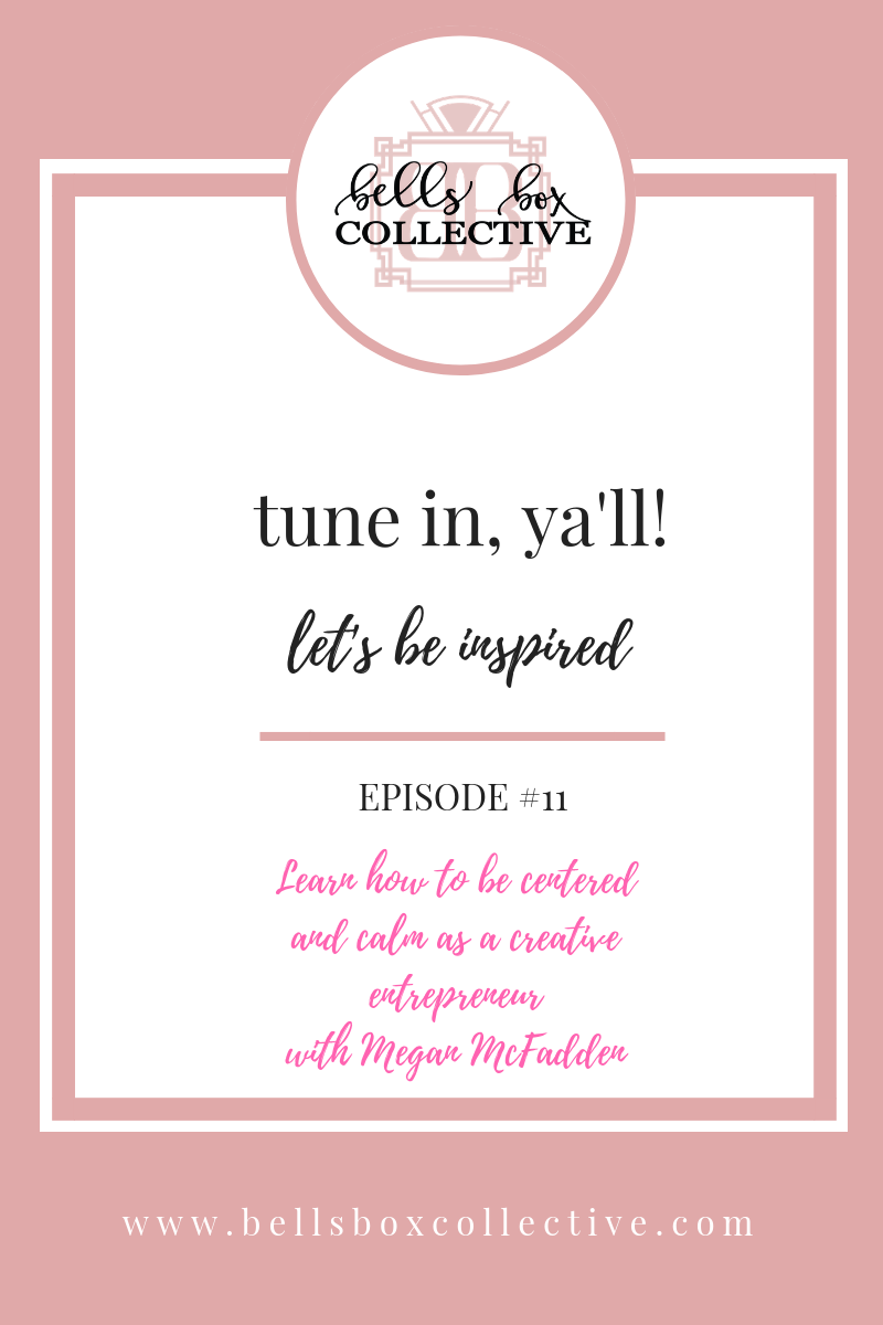 Let's be inspired female entrepreneur podcast about being calm and centered as a creative entrepreneur