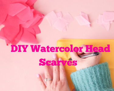 DIY Watercolor Headscarves