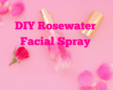 DIY Rosewater Facial Spray